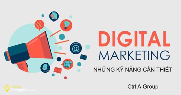 Những kỹ năng cần có khi làm Digital Marketing