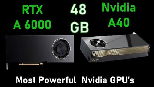 NVIDIA RTX A6000 và A40 - siêu phẩm vượt thời đại