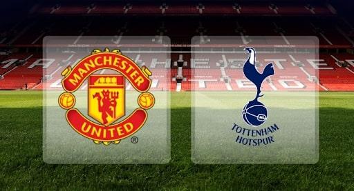 Nhận định soi kèo bóng đá Tottenham vs Man Utd mới nhất